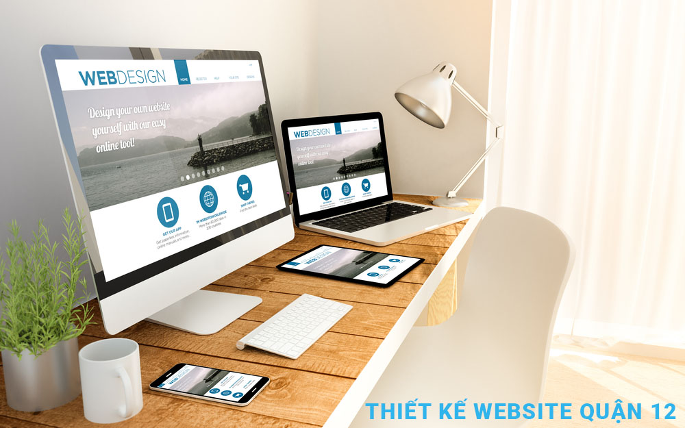 Thiết kế website quận 12  uy tín, chuyên nghiệp, giá rẻ